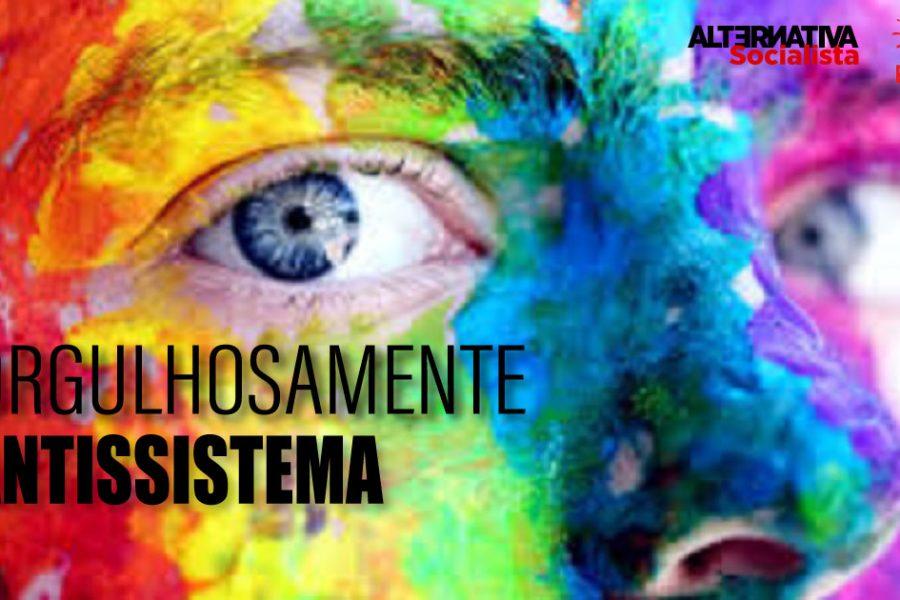 ORGULHOSAMENTE ANTISSISTEMAS
